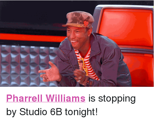 """Pharrell Williams: <p><a href=""""http://www.nbc.com/the-tonight-show/filters/guests/115876"""" target=""""_blank""""><b>Pharrell Williams</b></a> is stopping by Studio 6B tonight!<br/></p>"""