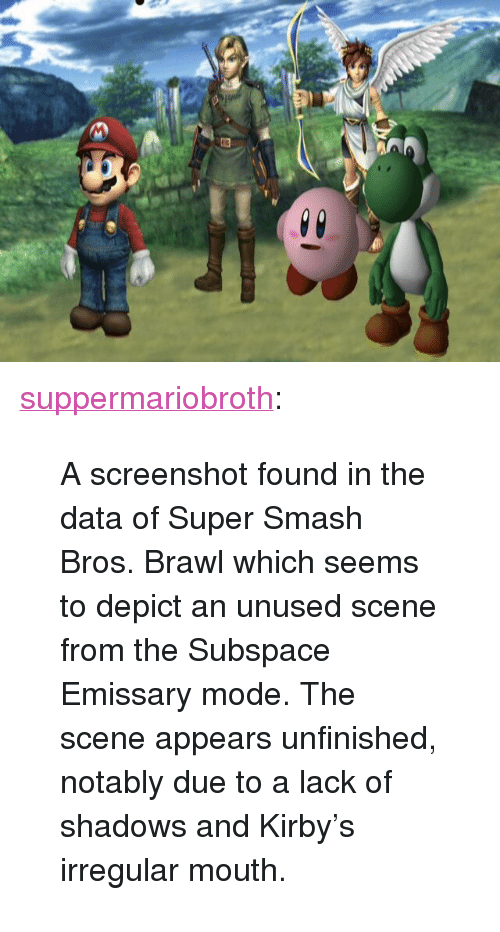 "depict: <p><a href=""http://www.suppermariobroth.com/post/159308867640/a-screenshot-found-in-the-data-of-super-smash"" class=""tumblr_blog"">suppermariobroth</a>:</p><blockquote><p>A screenshot found in the data of Super Smash Bros. Brawl which seems to depict an unused scene from the Subspace Emissary mode. The scene appears unfinished, notably due to a lack of shadows and Kirby's irregular mouth.<br/></p></blockquote>"