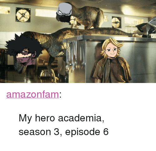 "Tumblr, Blog, and My Hero: <p><a href=""https://amazonfam.tumblr.com/post/173849710307/my-hero-academia-season-3-episode-6"" class=""tumblr_blog"">amazonfam</a>:</p>  <blockquote><p>My hero academia, season 3, episode 6</p></blockquote>"