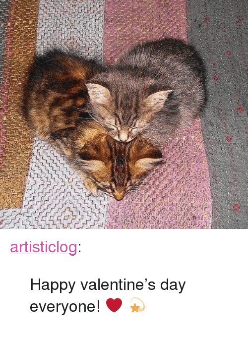 """Tumblr, Valentine's Day, and Blog: <p><a href=""""https://artisticlog.tumblr.com/post/170872415548/happy-valentines-day-everyone"""" class=""""tumblr_blog"""">artisticlog</a>:</p>  <blockquote><p>Happy valentine's day everyone! ❤️ 💫</p></blockquote>"""