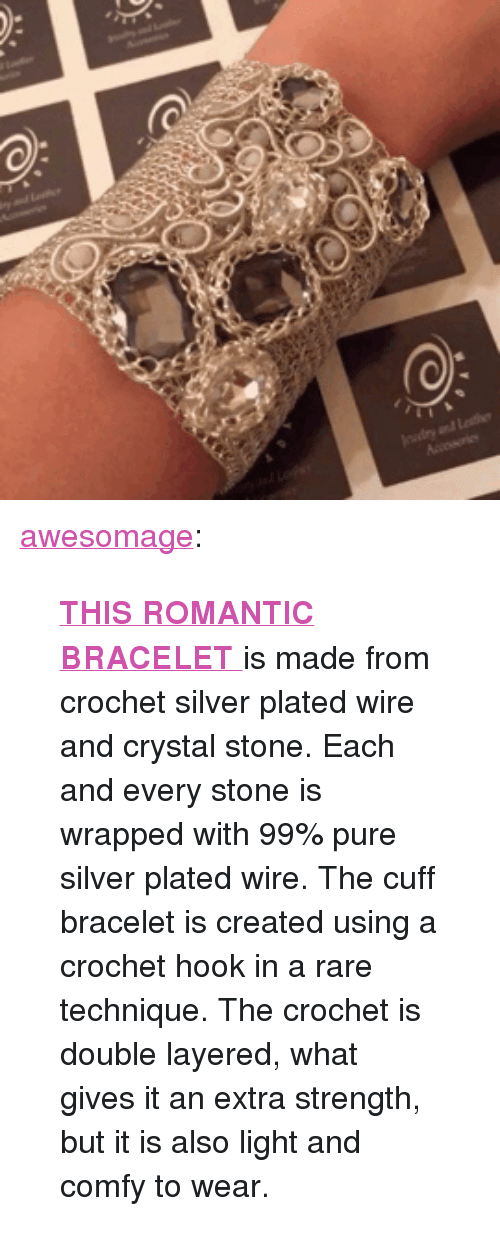 """plated: <p><a href=""""https://awesomage.tumblr.com/post/171586762080/this-romantic-bracelet-is-made-from-crochet-silver"""" class=""""tumblr_blog"""">awesomage</a>:</p><blockquote><p><a href=""""http://etsy.me/1V9hbtV""""><b>  THIS ROMANTIC BRACELET </b></a>is made from crochet silver plated wire and crystal stone. Each and every stone is wrapped with 99% pure silver plated wire. The cuff bracelet is created using a crochet hook in a rare technique. The crochet is double layered, what gives it an extra strength, but it is also light and comfy to wear.  <br/></p></blockquote>"""