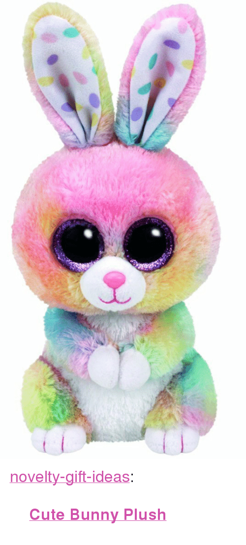 """Cute, Easter, and Tumblr: <p><a href=""""https://novelty-gift-ideas.tumblr.com/post/159383744938/cute-bunny-plush"""" class=""""tumblr_blog"""">novelty-gift-ideas</a>:</p><blockquote><p><b><a href=""""https://novelty-gift-ideas.com/tag/easter/"""">Cute Bunny Plush</a></b></p></blockquote>"""