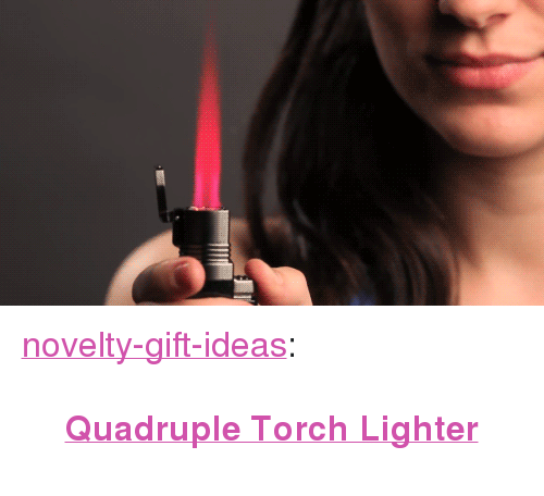"Tumblr, Blog, and Assorted: <p><a href=""https://novelty-gift-ideas.tumblr.com/post/163574984968/quadruple-torch-lighter"" class=""tumblr_blog"">novelty-gift-ideas</a>:</p><blockquote><p><b><a href=""https://novelty-gift-ideas.com/vertigo-churchill-lighter-assorted-clam/"">Quadruple Torch Lighter</a></b><br/></p></blockquote>"