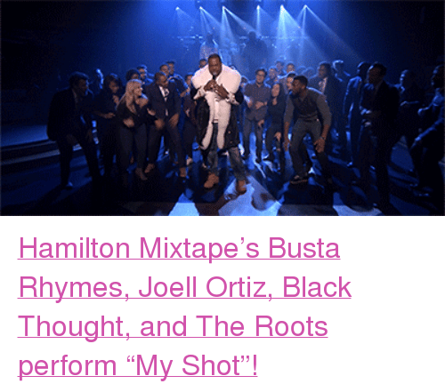 """Busta Rhymes: <p><a href=""""https://www.youtube.com/watch?v=_sk8Ralp8w8&amp;list=UU8-Th83bH_thdKZDJCrn88g"""" target=""""_blank"""">Hamilton Mixtape&rsquo;s Busta Rhymes, Joell Ortiz, Black Thought, and The Roots perform &ldquo;My Shot&rdquo;!</a><br/></p>"""