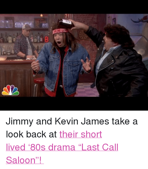 "Kevin James: <p>Jimmy and Kevin James take a look back at <a href=""https://www.youtube.com/watch?v=PSuq3IpBHmo"" target=""_blank"">their short lived '80s drama ""Last Call Saloon""! </a></p>"