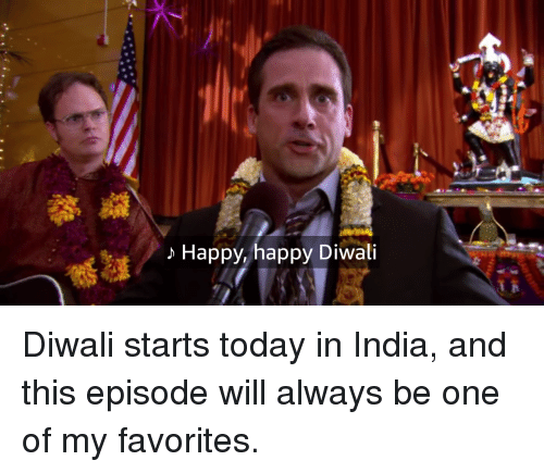 The Office, Happy, and India: > Happy, happy Diwali