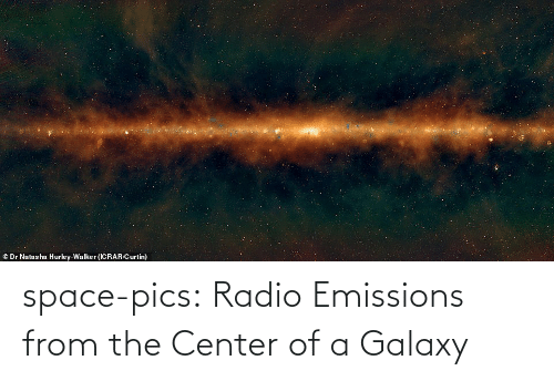 Dr: © Dr Natasha Hurley-Walker (ICRAR/Curtin) space-pics:  Radio Emissions from the Center of a Galaxy