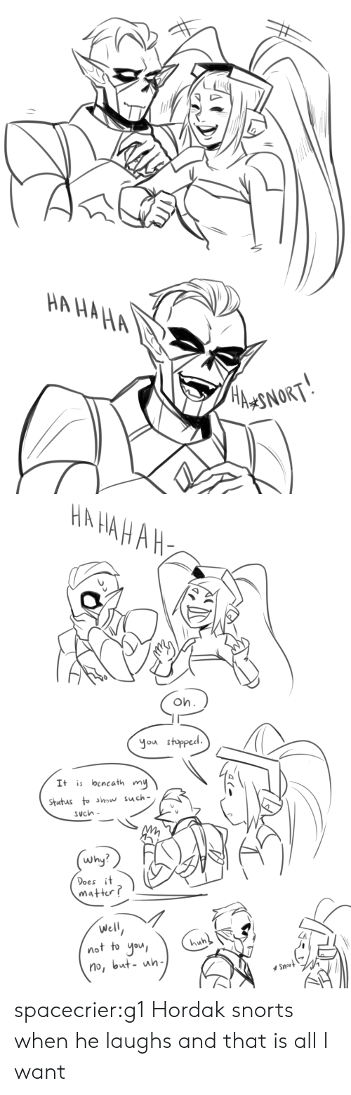 Huh, Tumblr, and Blog: НА НАНА  HAASNORT   НА НАНАНА  Oh.  you stopped  It is bencath my  Stutus to show such-  SUch-  (why?  Does it  matter?  Well  not to you  huh  no, but- uh-  Snort spacecrier:g1 Hordak snorts when he laughs and that is all I want