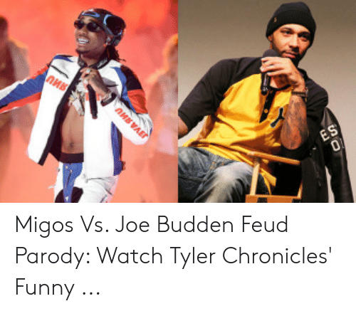 Migos Joe Budden Memes: пив  ES  о  лив VAE Migos Vs. Joe Budden Feud Parody: Watch Tyler Chronicles' Funny ...