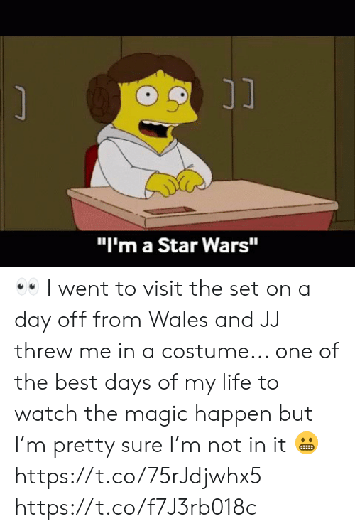 "Life, Memes, and Star Wars: ונ  ""I'm a Star Wars"" 👀 I went to visit the set on a day off from Wales and JJ threw me in a costume... one of the best days of my life to watch the magic happen but I'm pretty sure I'm not in it 😬 https://t.co/75rJdjwhx5 https://t.co/f7J3rb018c"