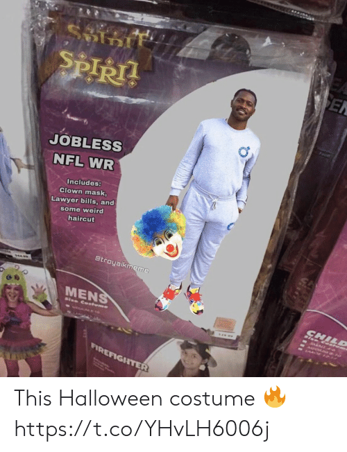 Lawyer: ९  SEN  SPIRT  Foot  JOBLESS  NFL WR  Includes:  Clown mask,  Lawyer bills, and  some weird  haircut  @troyaikmeme  ΜENS  CHILD  RALA  Size Cotume  FIREFIGHTER This Halloween costume 🔥 https://t.co/YHvLH6006j
