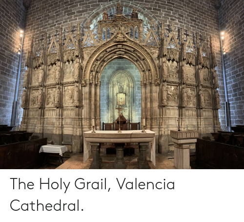 Holy Grail, Valencia, and Grail: กาาาโา1 The Holy Grail, Valencia Cathedral.