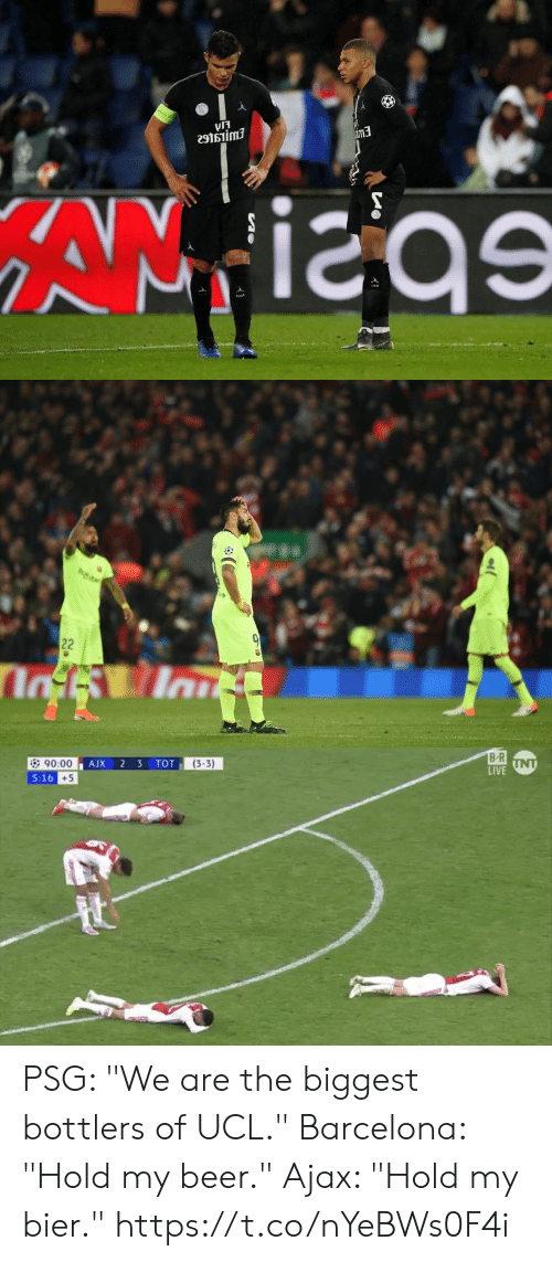 """Barcelona, Beer, and Memes: เรี  5  e9tsiimi  im3   B R  LIVE  (3-3)  90:00  5:16  +5 PSG: """"We are the biggest bottlers of UCL.""""  Barcelona: """"Hold my beer.""""  Ajax: """"Hold my bier."""" https://t.co/nYeBWs0F4i"""