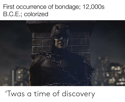 discovery: 'Twas a time of discovery