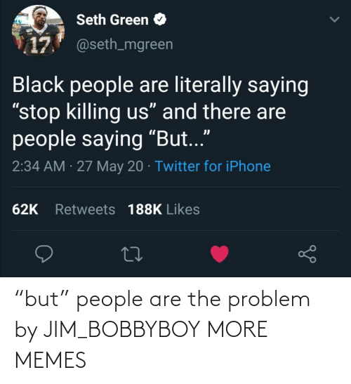 """problem: """"but"""" people are the problem by JIM_BOBBYBOY MORE MEMES"""