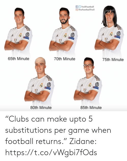 "Football: ""Clubs can make upto 5 substitutions per game when football returns.""  Zidane: https://t.co/vWgbi7fOds"
