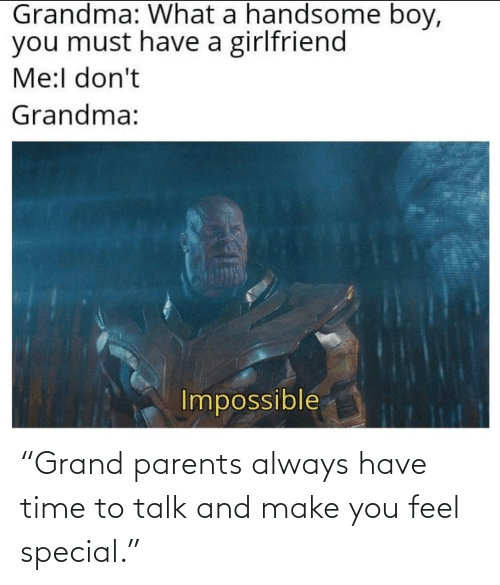 "Make You: ""Grand parents always have time to talk and make you feel special."""
