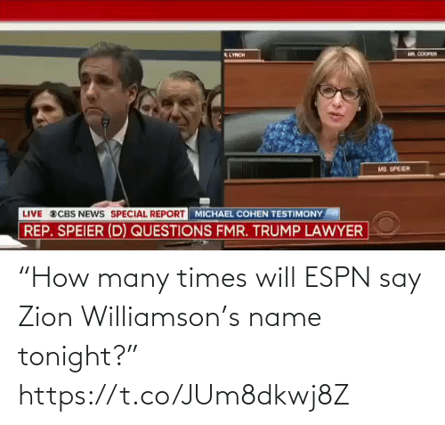 "will: ""How many times will ESPN say Zion Williamson's name tonight?"" https://t.co/JUm8dkwj8Z"