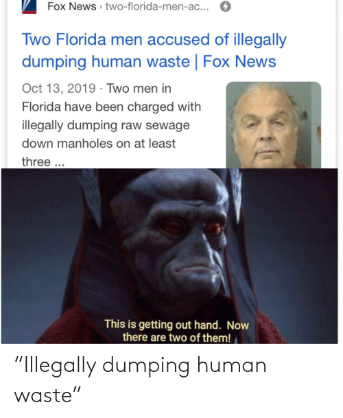 """dumping: """"Illegally dumping human waste"""""""