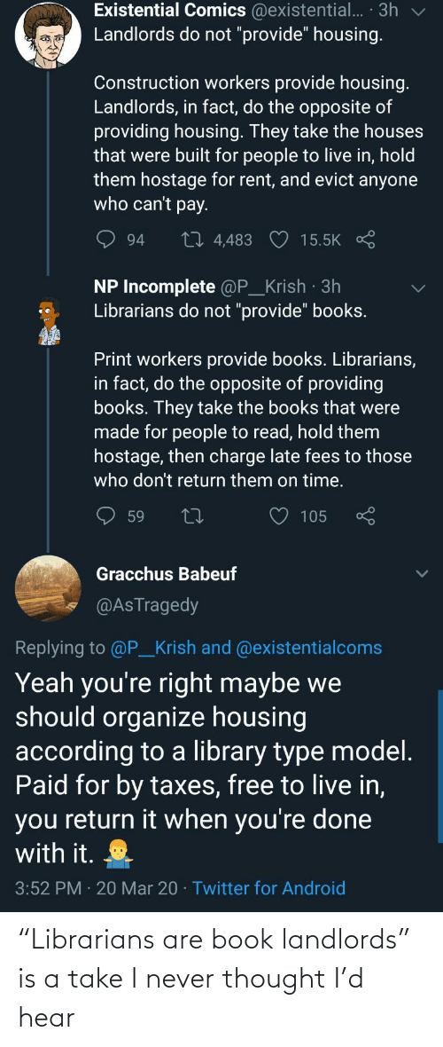 "Never: ""Librarians are book landlords"" is a take I never thought I'd hear"