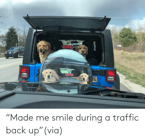 "Smile: ""Made me smile during a traffic back up""(via)"