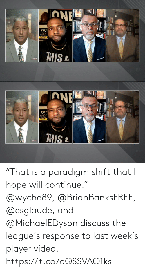 """The League: """"That is a paradigm shift that I hope will continue.""""   @wyche89, @BrianBanksFREE, @esglaude, and @MichaelEDyson discuss the league's response to last week's player video. https://t.co/aQSSVAO1ks"""