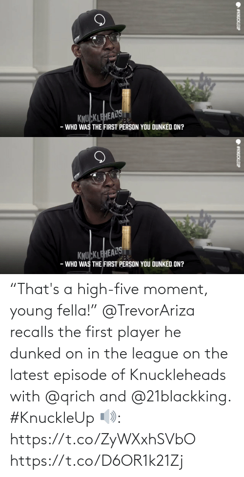"""The League: """"That's a high-five moment, young fella!""""   @TrevorAriza recalls the first player he dunked on in the league on the latest episode of Knuckleheads with @qrich and @21blackking. #KnuckleUp  🔊: https://t.co/ZyWXxhSVbO https://t.co/D6OR1k21Zj"""