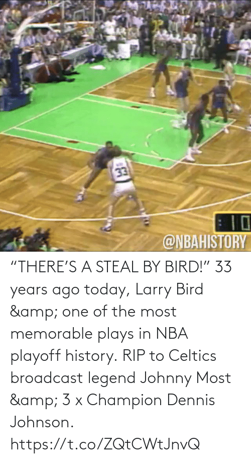 "bird: ""THERE'S A STEAL BY BIRD!""  33 years ago today, Larry Bird & one of the most memorable plays in NBA playoff history.  RIP to Celtics broadcast legend Johnny Most & 3 x Champion Dennis Johnson.     https://t.co/ZQtCWtJnvQ"