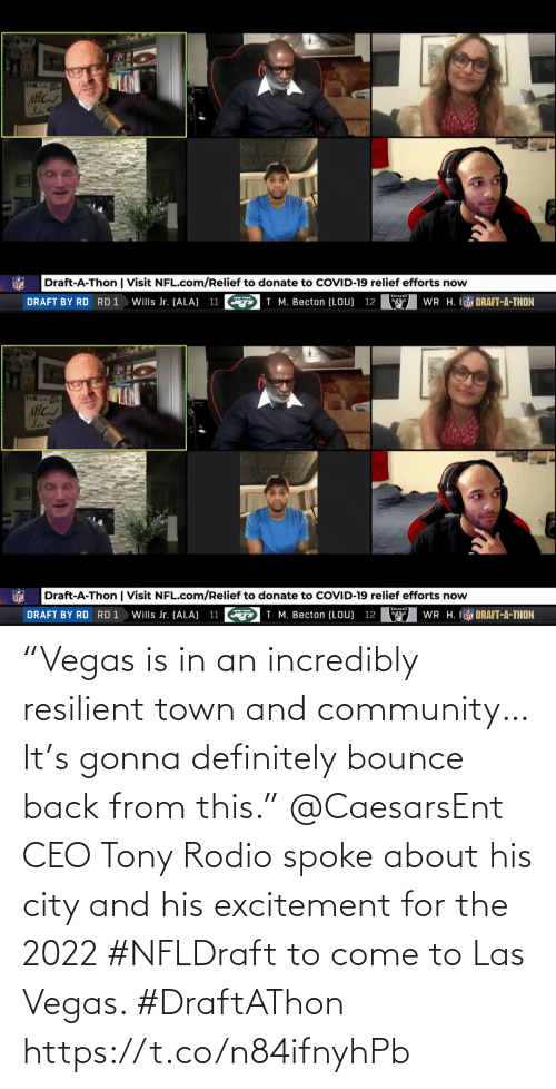 """excitement: """"Vegas is in an incredibly resilient town and community… It's gonna definitely bounce back from this.""""  @CaesarsEnt CEO Tony Rodio spoke about his city and his excitement for the 2022 #NFLDraft to come to Las Vegas. #DraftAThon https://t.co/n84ifnyhPb"""