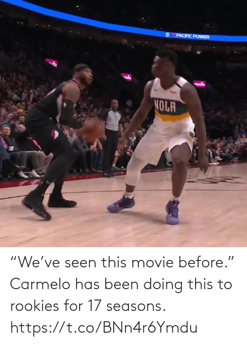 "Movie: ""We've seen this movie before.""  Carmelo has been doing this to rookies for 17 seasons.  https://t.co/BNn4r6Ymdu"