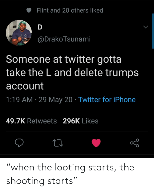 """When The: """"when the looting starts, the shooting starts"""""""