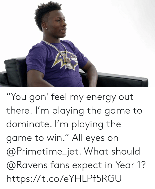 "jet: ""You gon' feel my energy out there.  I'm playing the game to dominate. I'm playing the game to win.""  All eyes on @Primetime_jet. What should @Ravens fans expect in Year 1? https://t.co/eYHLPf5RGU"