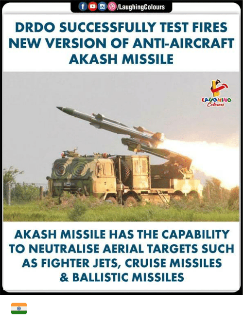 Cruise, Jets, and Test: 。画(8)/LaughingColours  f  DRDO SUCCESSFULLY TEST FIRES  NEW VERSION OF ANTI-AIRCRAFT  AKASH MISSILE  AKASH MISSILE HAS THE CAPABILITY  TO NEUTRALISE AERIAL TARGETS SUCH  AS FIGHTER JETS, CRUISE MISSILES  & BALLISTIC MISSILES 🇮🇳