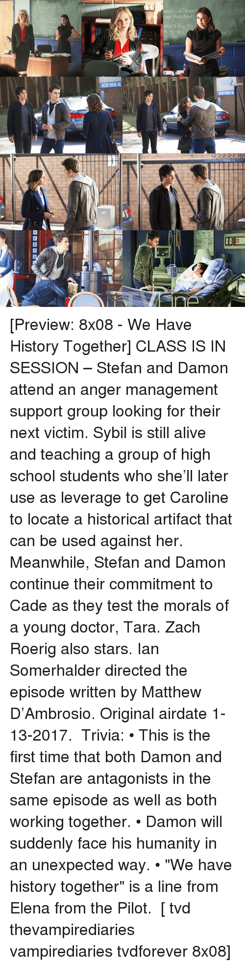 "Anger Management: ーーーラRE illm  DOORPASEN [Preview: 8x08 - We Have History Together] CLASS IS IN SESSION – Stefan and Damon attend an anger management support group looking for their next victim. Sybil is still alive and teaching a group of high school students who she'll later use as leverage to get Caroline to locate a historical artifact that can be used against her. Meanwhile, Stefan and Damon continue their commitment to Cade as they test the morals of a young doctor, Tara. Zach Roerig also stars. Ian Somerhalder directed the episode written by Matthew D'Ambrosio. Original airdate ‪1-13-2017‬. ⠀ Trivia: • This is the first time that both Damon and Stefan are antagonists in the same episode as well as both working together. • Damon will suddenly face his humanity in an unexpected way. • ""We have history together"" is a line from Elena from the Pilot. ⠀ [ tvd thevampirediaries vampirediaries tvdforever 8x08]"