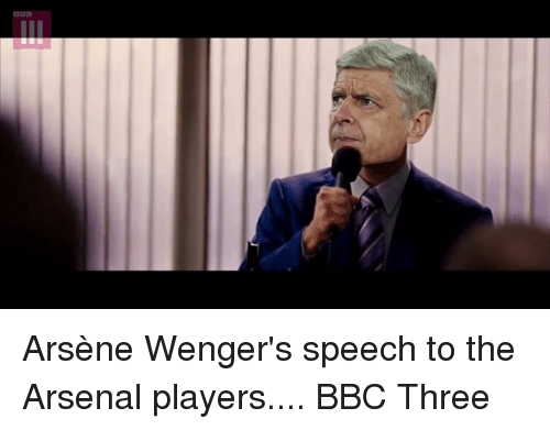 Arsenal, Funny, and Arsene Wenger: 四ora Arsène Wenger's speech to the Arsenal players....  BBC Three