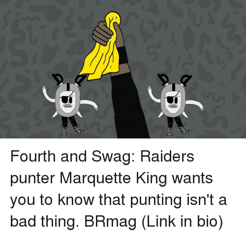 Sports, Swag, and Raiders: 甬审) Fourth and Swag: Raiders punter Marquette King wants you to know that punting isn't a bad thing. BRmag (Link in bio)