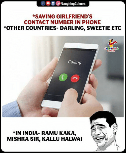 Phone, India, and Girlfriends: ,画(8)/LaughingColours  f  *SAVING GIRLFRIEND'S  CONTACT NUMBER IN PHONE  OTHER COUNTRIES- DARLING, SWEETIE ETC  Calling  *IN INDIA- RAMU KAKA,  MISHRA SIR, KALLU HALWAI