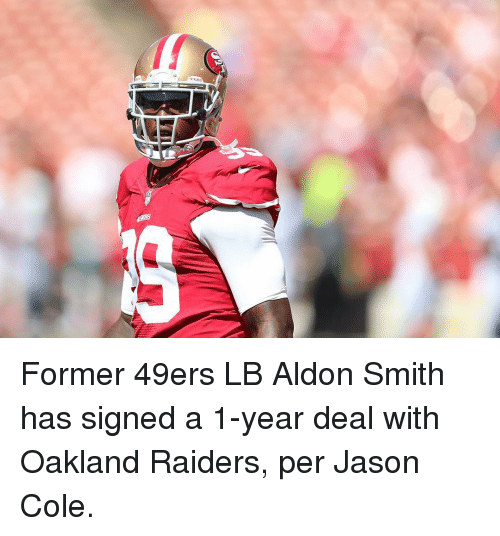 Oakland Raiders, Sports, and Raiders: 罋 Former 49ers LB Aldon Smith has signed a 1-year deal with Oakland Raiders, per Jason Cole.