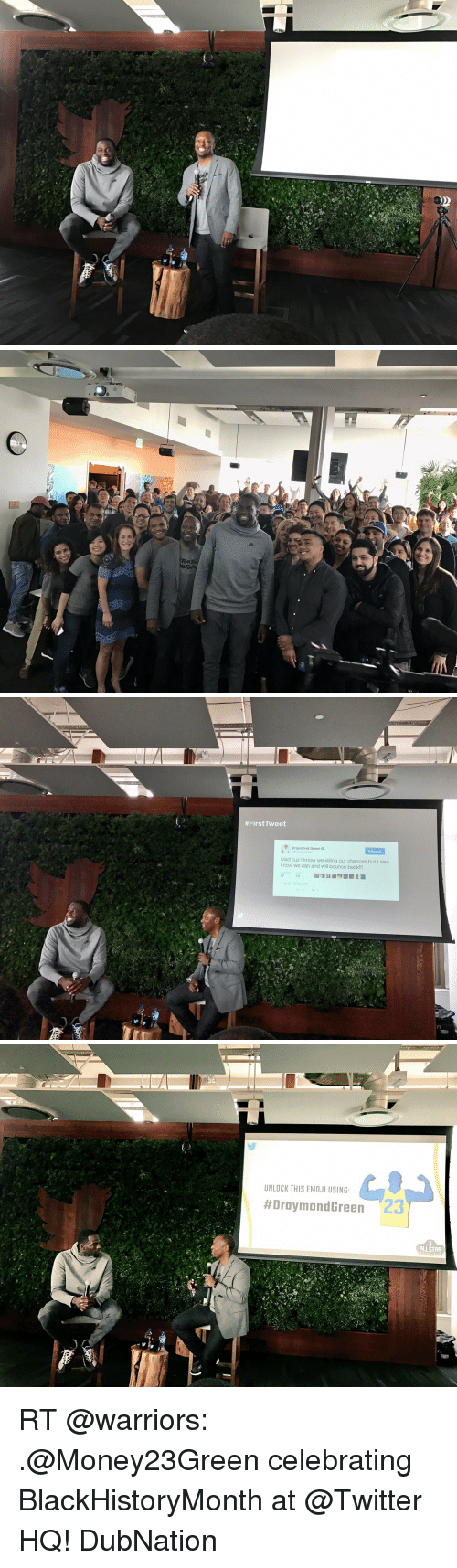 Bounc: 羽  위   #First Tweet  Mad cuz know we killing our chances but also  know we can and will bounce back!!!   UNLOCK THIS EMOJI USING:  #Draymond Green 23  ALLSTAR RT @warriors: .@Money23Green celebrating BlackHistoryMonth at @Twitter HQ! DubNation