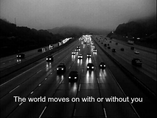 with or without you: 邿  The world moves on with or without you