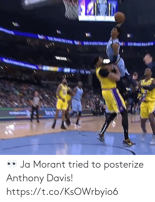 Anthony Davis: 👀 Ja Morant tried to posterize Anthony Davis!  https://t.co/KsOWrbyio6