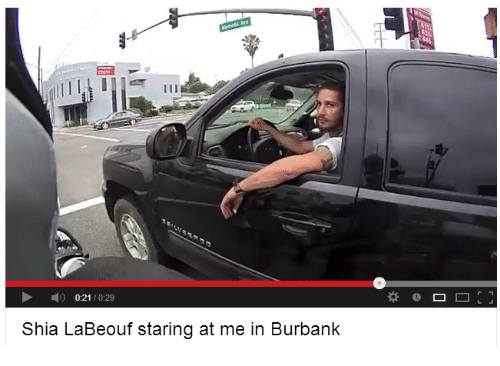 Shia LaBeouf, Shia, and Staring: 0:21/0:29  Shia LaBeouf staring at me in Burbank