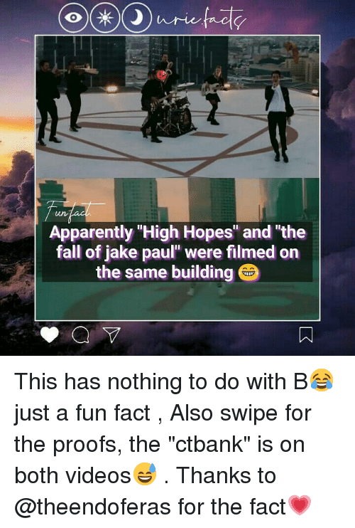 "Jake Paul: 0  Apparently High Hopes"" and ""the  fall of jake paul"" were filmed on  the same building This has nothing to do with B😂 just a fun fact , Also swipe for the proofs, the ""ctbank"" is on both videos😅 . Thanks to @theendoferas for the fact💗"
