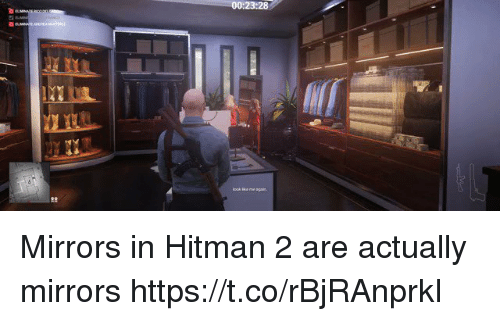 hitman: 00:23:28 Mirrors in Hitman 2 are actually mirrors https://t.co/rBjRAnprkI