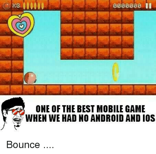 mobile games: 0000000 II  ONE OF THE BEST MOBILE GAME  WHEN WE HAD NO ANDROID AND IOS Bounce ....