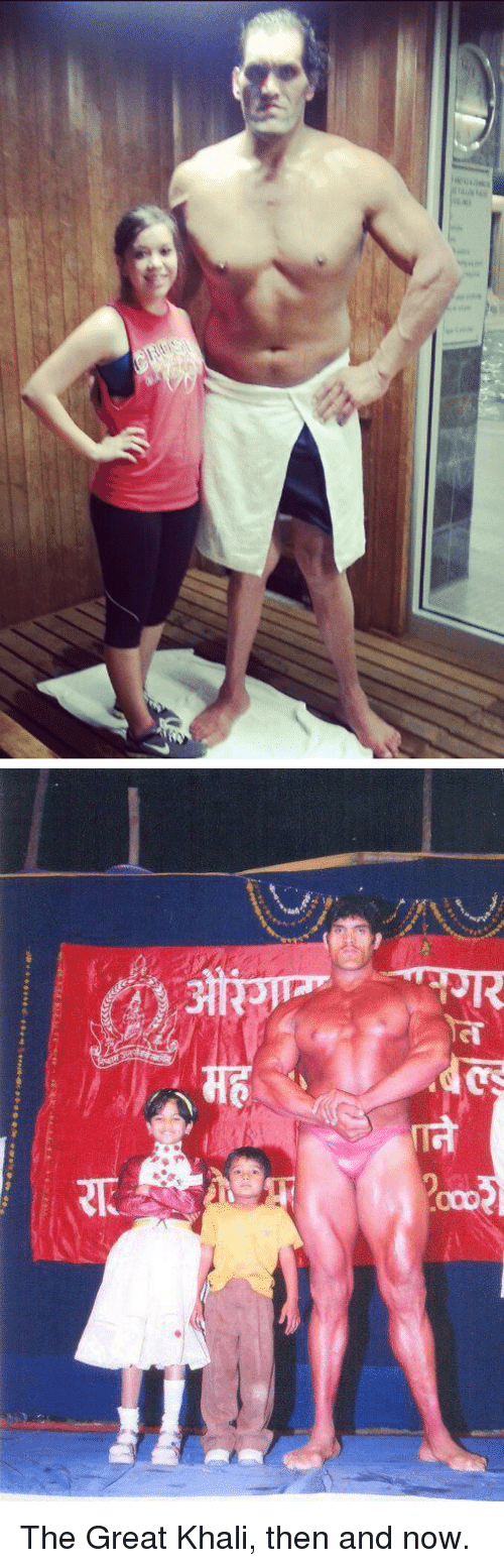 great khali: 00D The Great Khali, then and now.