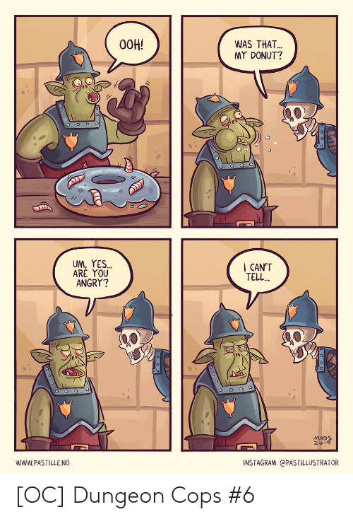 Instagram, Angry, and Yes: 00H!  WAS THAT..  MY DONUT?  UM,YES..  ARĖ YOU  ANGRY?  I CAN'T  TELL.  MADS  2019  wwW.PASTILLENO  INSTAGRAM @PASTILLUSTRATOR  ο0τ [OC] Dungeon Cops #6