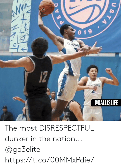 Memes, 🤖, and The Nation: 019  TEASTHO  12  OBALLISLIFE  MT  PEAC  STA. The most DISRESPECTFUL dunker in the nation... @gb3elite https://t.co/00MMxPdie7