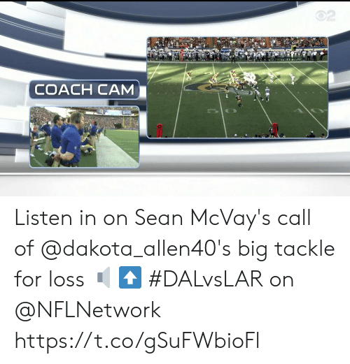 Memes, 🤖, and Coach: 02  COACH CAM  DAMS Listen in on Sean McVay's call of @dakota_allen40's big tackle for loss 🔈⬆️  #DALvsLAR on @NFLNetwork https://t.co/gSuFWbioFl