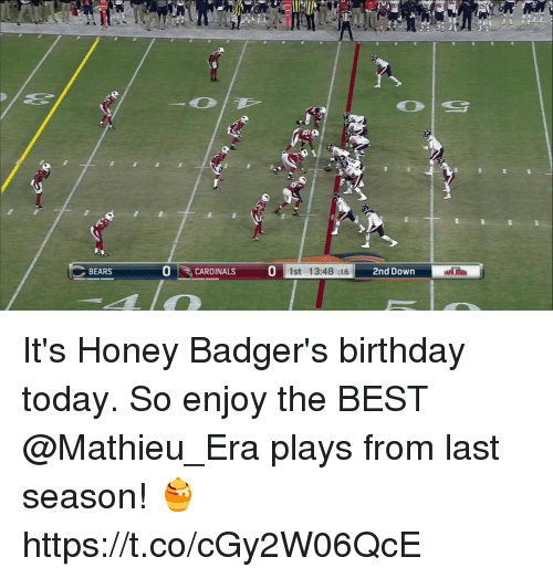 mpa: 0CARDINALS  BEARS  1st 13:48 :16  2nd Down  MPA JOHR It's Honey Badger's birthday today.  So enjoy the BEST @Mathieu_Era plays from last season! 🍯 https://t.co/cGy2W06QcE
